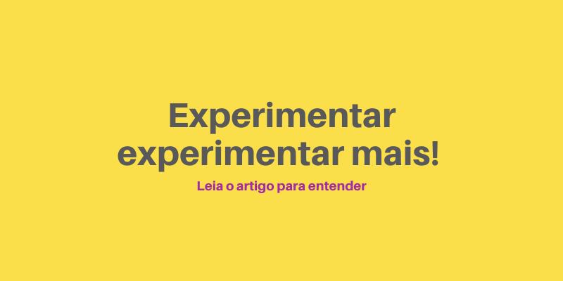 Como a experimentação impulsiona a criatividade